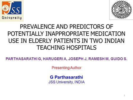 PREVALENCE AND PREDICTORS OF POTENTIALLY INAPPROPRIATE MEDICATION USE IN ELDERLY PATIENTS IN TWO INDIAN TEACHING HOSPITALS PARTHASARATHI G, HARUGERI A,