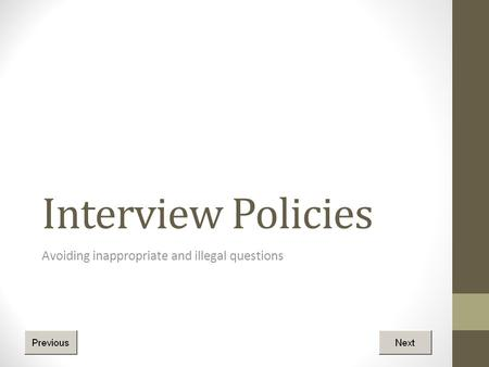 Interview Policies Avoiding inappropriate and illegal questions.