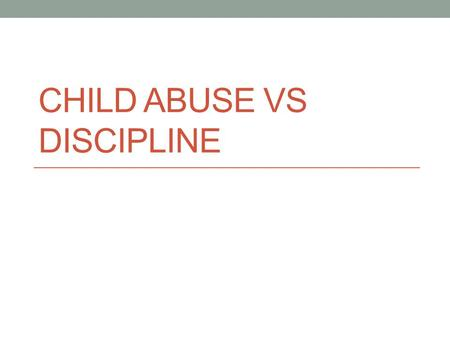 Child abuse vs discipline essay