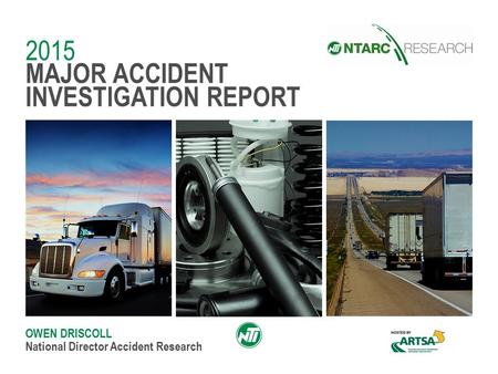 2015 MAJOR ACCIDENT INVESTIGATION REPORT OWEN DRISCOLL National Director Accident Research.