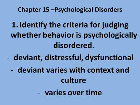 Chapter 15 –Psychological Disorders