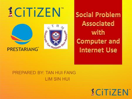 PREPARED BY: TAN HUI FANG LIM SIN HUI. INTRODUCTION The use of Internet cannot avoid being judged and criticized especially from the social and ethical.