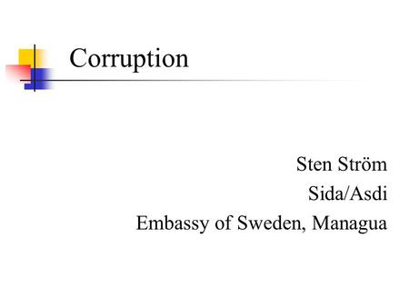 Corruption Sten Ström Sida/Asdi Embassy of Sweden, Managua.