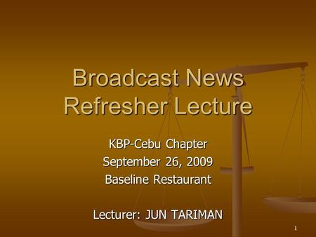 Broadcast News Refresher Lecture