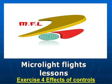 Exercise 4 Effects of controls. Microlight Flight Lessons Exercise 4 Effects of Controls Flexwing Microlight.