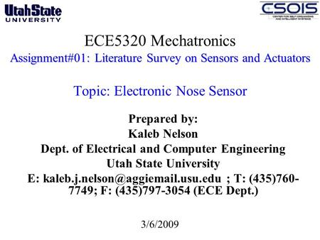 Assignment#01: Literature Survey on Sensors and Actuators ECE5320 Mechatronics Assignment#01: Literature Survey on Sensors and Actuators Topic: Electronic.