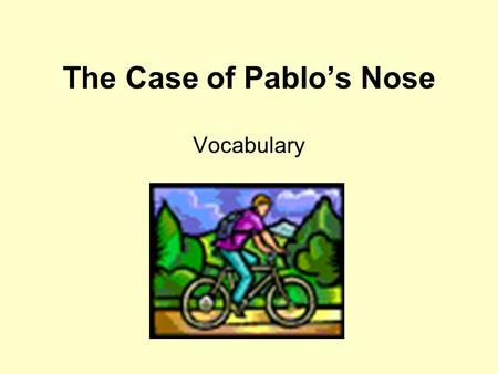 The Case of Pablo's Nose Vocabulary. sculptor Number of Syllables: 2 Part of Speech: noun Definition: An artist who carves wood or stone or who shapes.