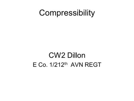 Compressibility CW2 Dillon E Co. 1/212 th AVN REGT.