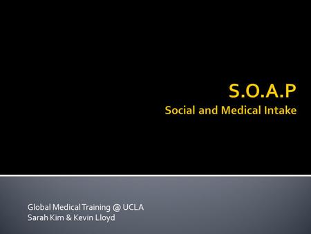 Global Medical UCLA Sarah Kim & Kevin Lloyd.