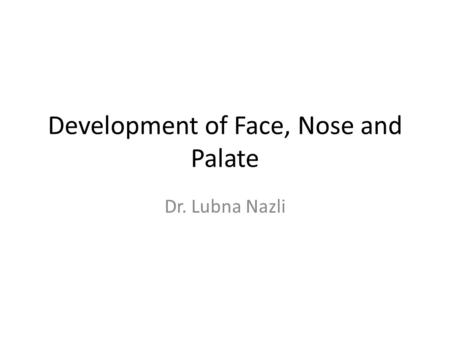 Development of Face, Nose and Palate