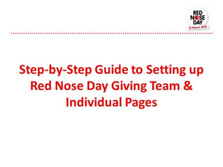 Step-by-Step Guide to Setting up Red Nose Day Giving Team & Individual Pages.