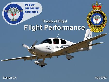 Sep 2012 Lesson 2.4 Theory of Flight Flight Performance.