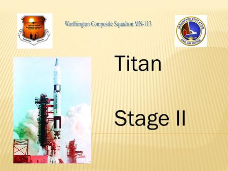 Titan Stage II. FIRST LAW OF MOTION a body in a state of rest and a body in motion tend to remain at rest or in uniform motion unless acted upon by some.