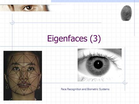 Face Recognition and Biometric Systems Eigenfaces (3)