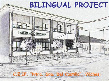 "BILINGUAL PROJECT C.E.IP. ""Ntra. Sra. Del Castillo"", Vilches."