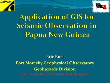 Application of GIS for Seismic Observation in Papua New Guinea