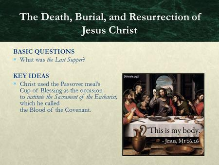 The Death, Burial, and Resurrection of Jesus Christ