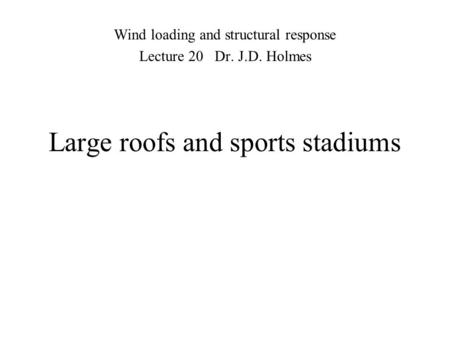 Large roofs and sports stadiums