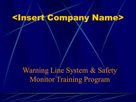 Warning Line System & Safety Monitor Training Program.