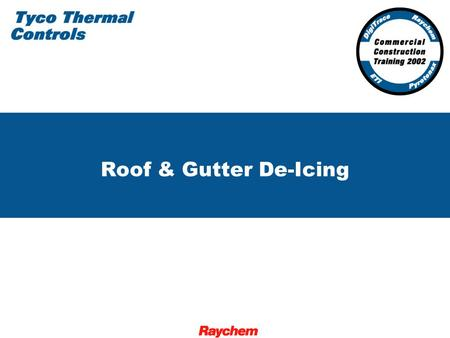Roof & Gutter De-Icing. 2 Designing an IceStop System.