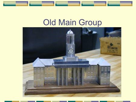 Old Main Group. Design Issues There are no changes to the overall Design It will remain the way it is The Attachment Issue is resolved Going to screw.