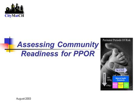 August 2003 Assessing Community Readiness for PPOR.
