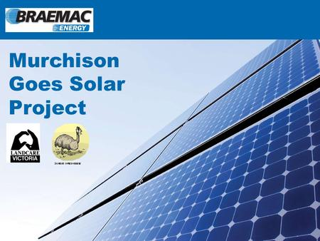 Braemac at a Glance Murchison Goes Solar Project.