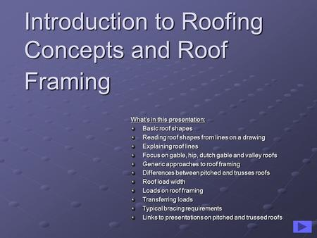 Introduction to Roofing Concepts and Roof Framing