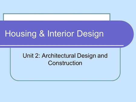 Housing & Interior Design