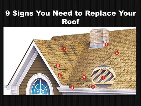 9 Signs You Need to Replace Your Roof. -Caused by leaks in roof -Check attic or crawlspace for leaks in deck -Check chimney and vents for cracks in flashing.
