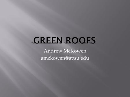 "Andrew McKowen  ""Green Roof Technology started in <strong>Babylon</strong> in the 7th century B.C. Back then it was known as the <strong>Hanging</strong> <strong>Gardens</strong> <strong>of</strong>."