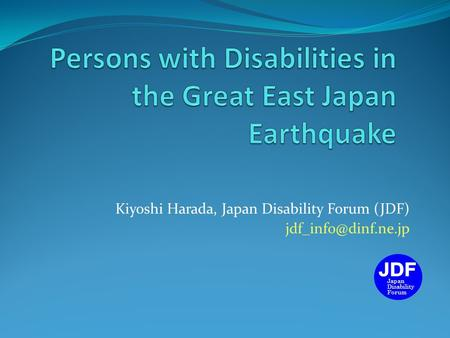 Kiyoshi Harada, Japan Disability Forum (JDF) Japan Disability Forum.