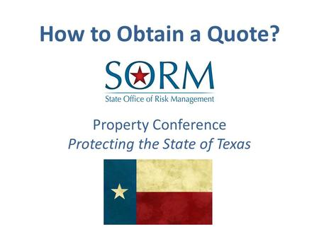 Property Conference Protecting the State of Texas How to Obtain a Quote?