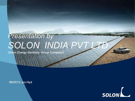 15 April 2017 Presentation by SOLON INDIA PVT LTD (Solon Energy Germany Group Company) 09/2013, src-Hyd.