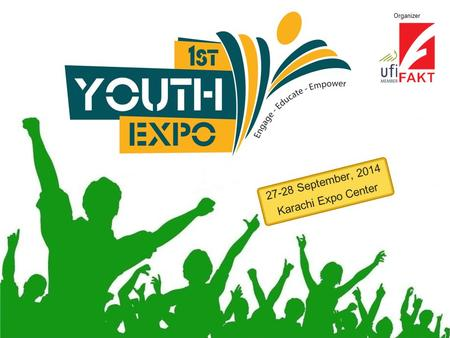 Organizer 27-28 September, 2014 Karachi Expo Center.