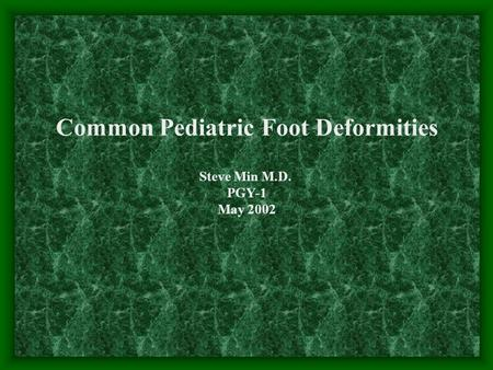 Common Pediatric Foot Deformities