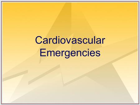 Cardiovascular Emergencies Objectives Understand the causes and management priorities of bradycardia in children. Identify risk factors for serious causes.