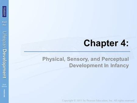 Physical, Sensory, and Perceptual Development In Infancy Chapter 4: