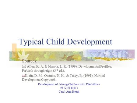 typical developmental profile Training and development work is typically a 9am to 530pm job, with some extra  hours as necessary if you're training staff who work shifts, you may need to fit.