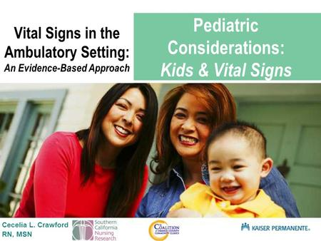 Presentation title SUB TITLE HERE Pediatric Considerations: Kids & Vital Signs Vital Signs in the Ambulatory Setting: An Evidence-Based Approach Cecelia.