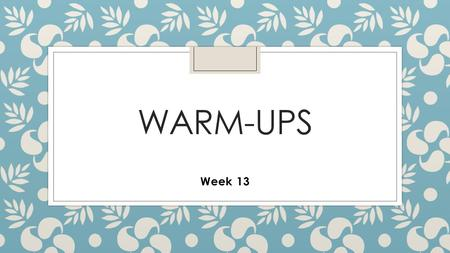WARM-UPS Week 13. Monday- No Prefixes this week. ◦ Clear your desk of everything except for your behavior card, a pencil, and a clean sheet of paper.