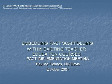 EMBEDDING PACT SCAFFOLDING WITHIN EXISTING TEACHER EDUCATION COURSES EMBEDDING PACT SCAFFOLDING WITHIN EXISTING TEACHER EDUCATION COURSES PACT IMPLEMENTATION.