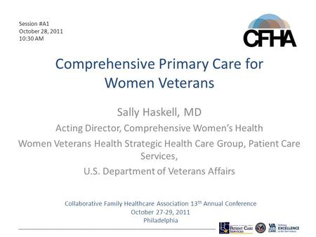 Comprehensive Primary Care for Women Veterans Sally Haskell, MD Acting Director, Comprehensive Women's Health Women Veterans Health Strategic Health Care.