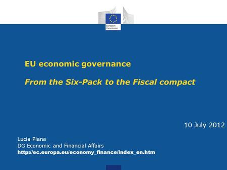 EU economic governance From the Six-Pack to the Fiscal compact