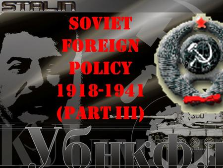 SOVIET FOREIGN POLICY 1918-1941 (PART III) THE NAZI-SOVIET PACT 1939 Stalin knew that USSR was too weak to defeat Germany Still building up USSR's industries.