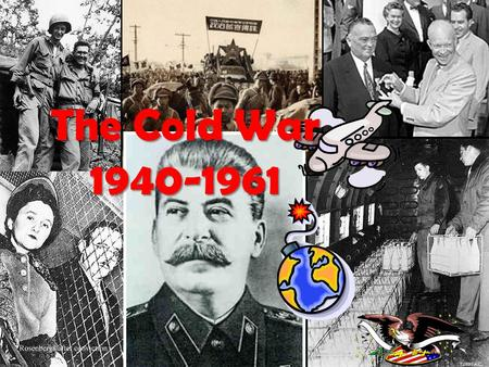 The Cold War 1940-1961. The Cold War was fought between the USA and the USSR, (The Union of the Soviet Socialist Republic). It was a war of ideas that.