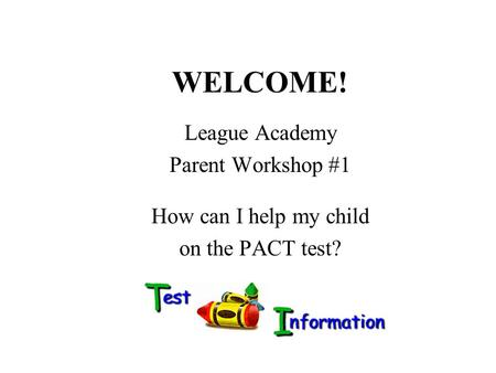 WELCOME! League Academy Parent Workshop #1 How can I help my child
