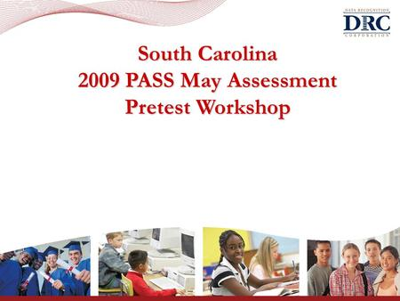 South Carolina 2009 PASS May Assessment Pretest Workshop.