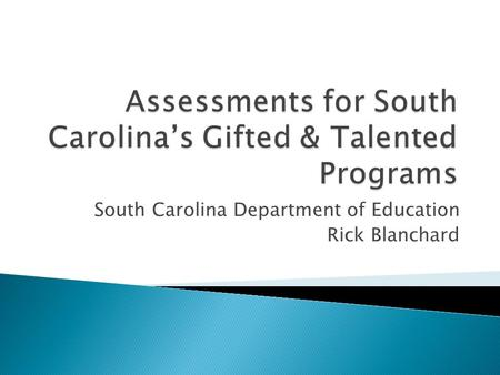 South Carolina Department of Education Rick Blanchard.