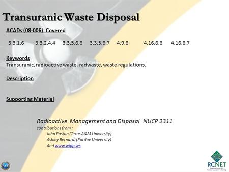 ACADs (08-006) Covered Keywords Transuranic, radioactive waste, radwaste, waste regulations. Description Supporting Material 3.3.1.63.3.2.4.43.3.5.6.63.3.5.6.74.9.64.16.6.64.16.6.7.